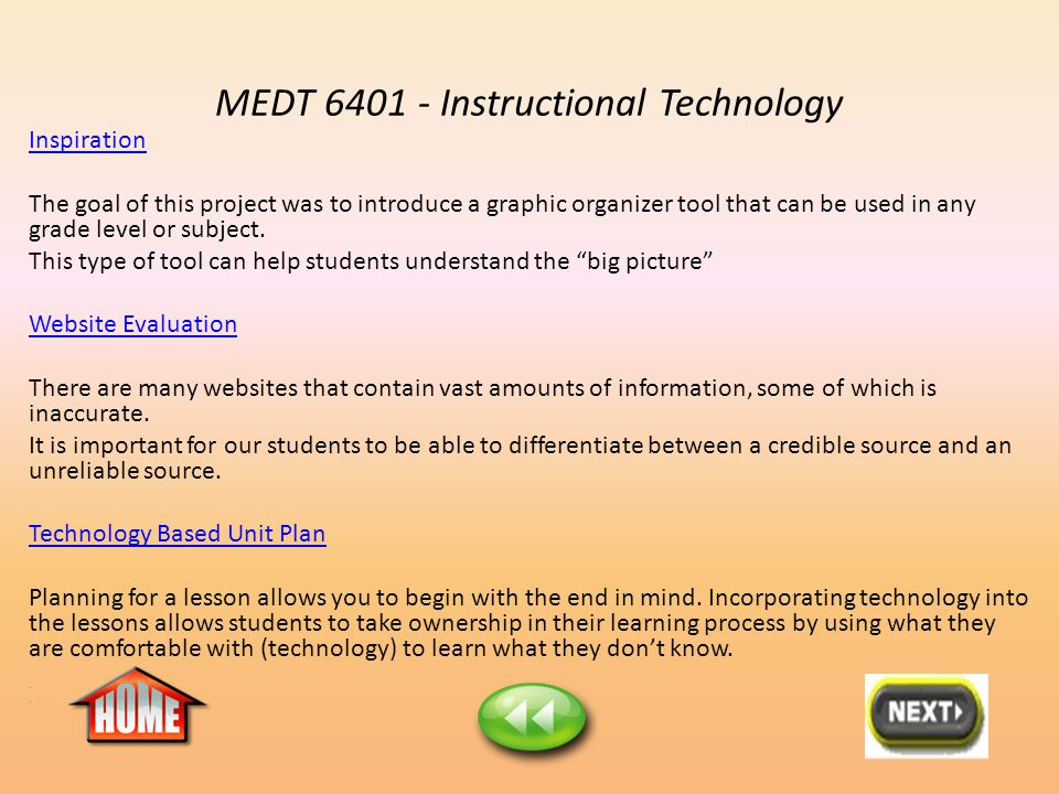 MEDT 6401 - Instructional Technology Inspiration The goal of this project was to introduce a graphic organizer tool that can be used in any grade level or subject.