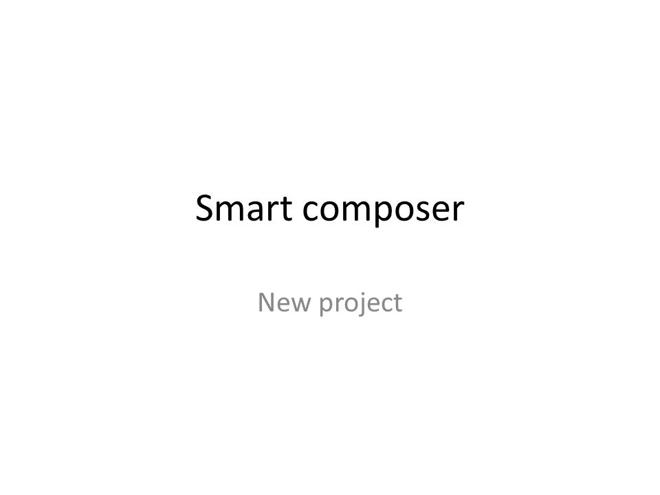 Smart composer New project