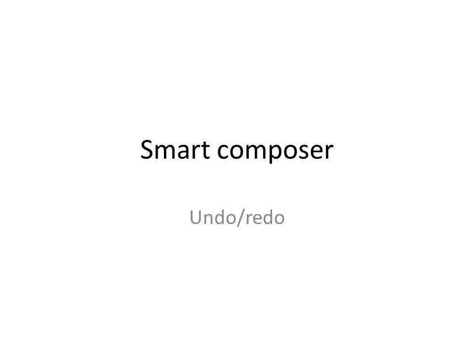 Smart composer Undo/redo