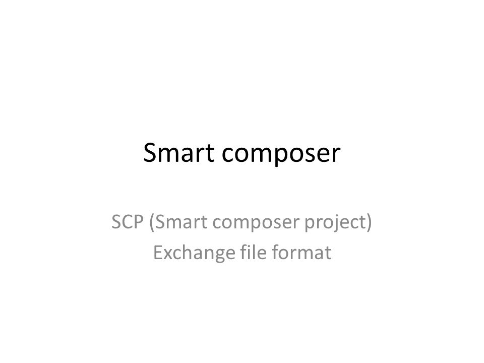 Smart composer SCP (Smart composer project) Exchange file format
