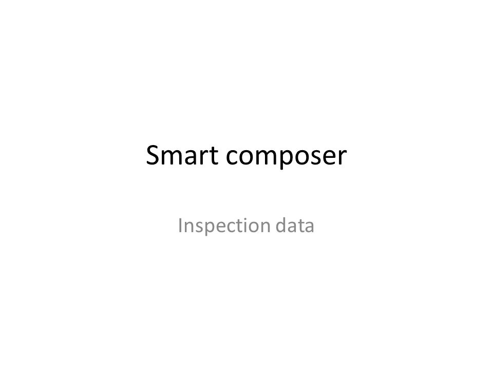 Smart composer Inspection data