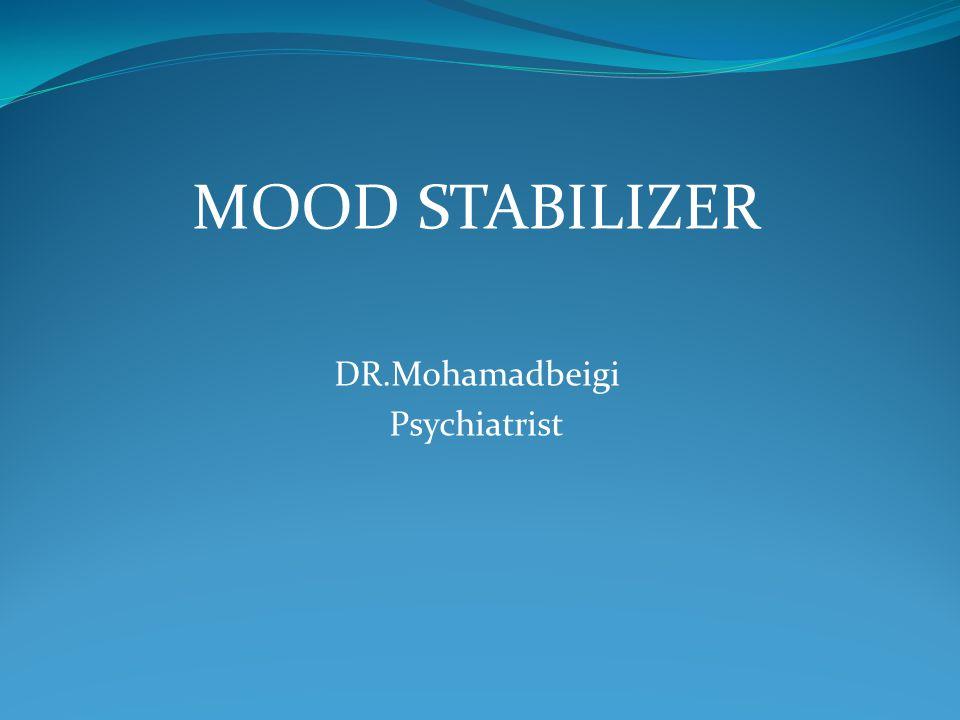 MOOD STABILIZER DR.Mohamadbeigi Psychiatrist