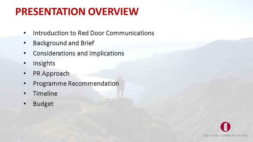 PRESENTATION OVERVIEW Introduction to Red Door Communications Background and Brief Considerations and Implications Insights PR Approach Programme Reco