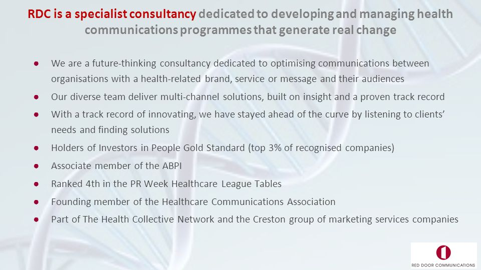 ●We are a future-thinking consultancy dedicated to optimising communications between organisations with a health-related brand, service or message and