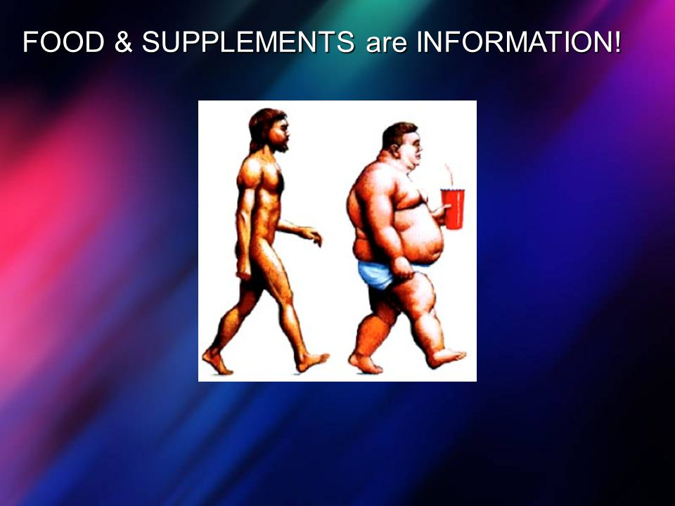 FOOD & SUPPLEMENTS are INFORMATION!