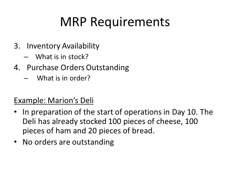 MRP Requirements 3.Inventory Availability – What is in stock.