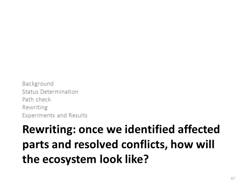 Rewriting: once we identified affected parts and resolved conflicts, how will the ecosystem look like.