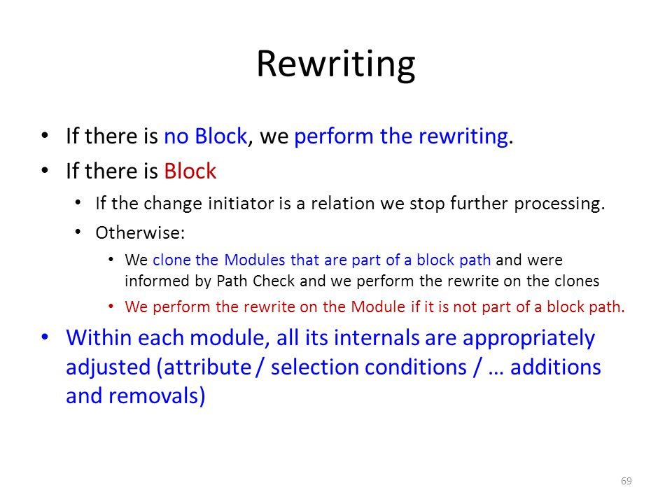 Rewriting If there is no Block, we perform the rewriting.
