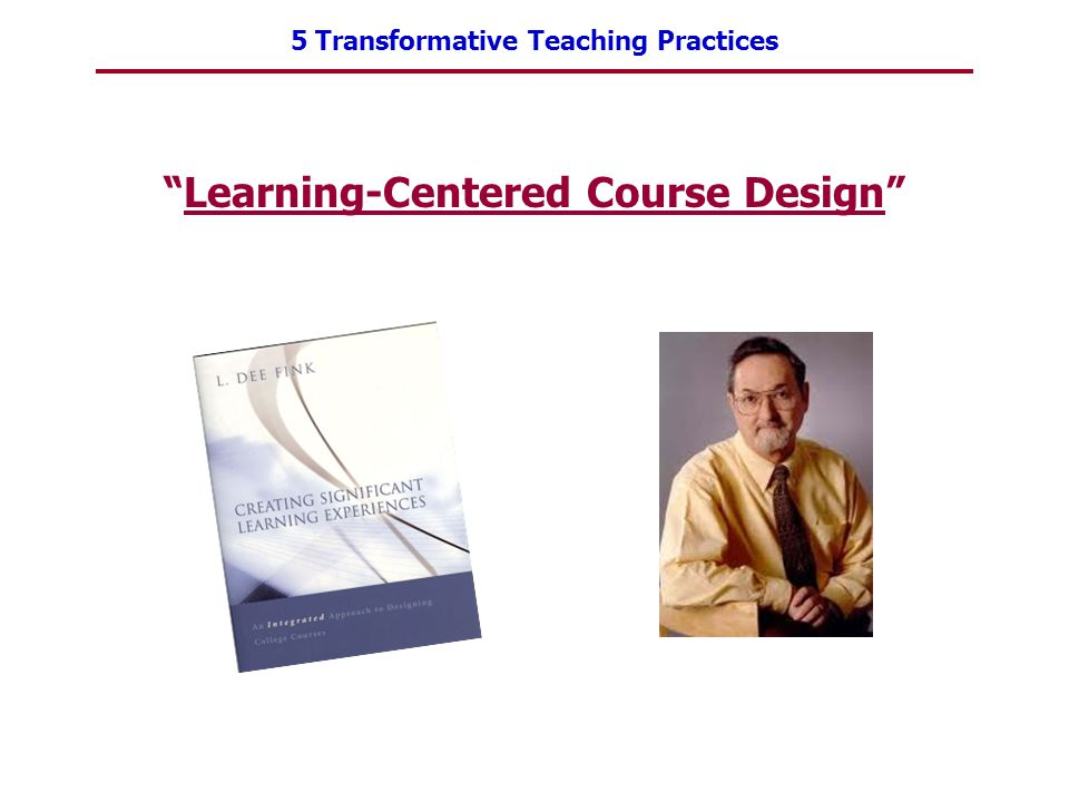 "5 Transformative Teaching Practices ""Learning-Centered Course Design"""