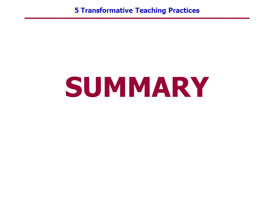 5 Transformative Teaching Practices SUMMARY