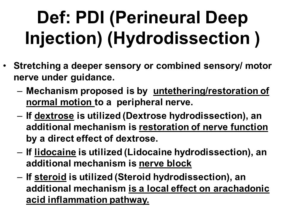Def: PDI (Perineural Deep Injection) (Hydrodissection ) Stretching a deeper sensory or combined sensory/ motor nerve under guidance.
