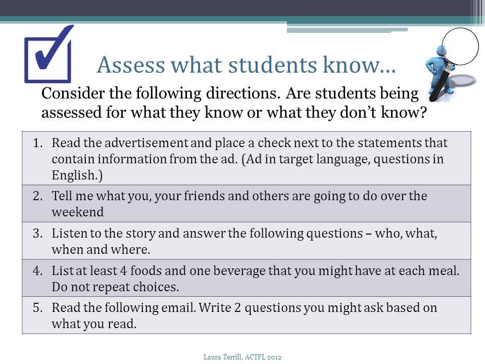 Assess what students know… Consider the following directions. Are students being assessed for what they know or what they don't know? 1. Read the adve
