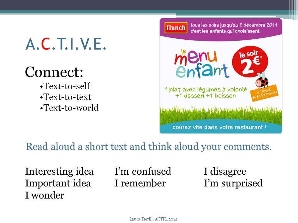 A.C.T.I.V.E. Connect: Text-to-self Text-to-text Text-to-world Interesting ideaI'm confusedI disagree Important ideaI remember I'm surprised I wonder R