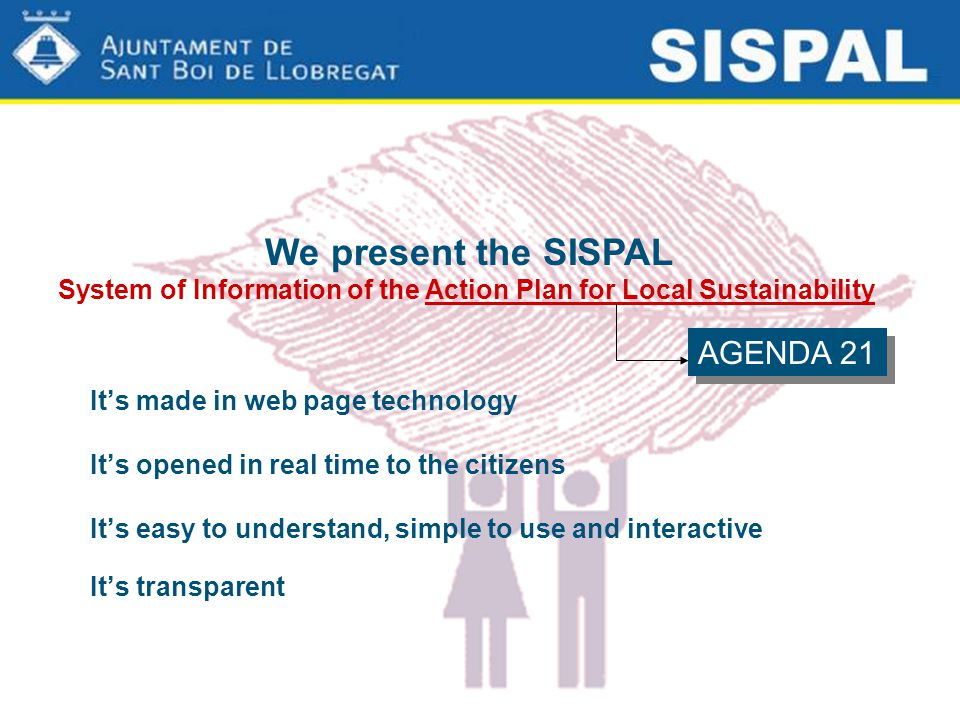 It's made in web page technology It's opened in real time to the citizens It's easy to understand, simple to use and interactive It's transparent We p