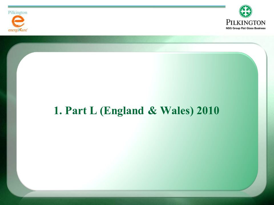 1. Part L (England & Wales) 2010