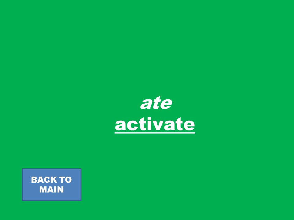 ate activate BACK TO MAIN