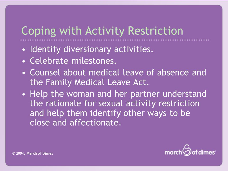 © 2004, March of Dimes Stainton's (1994) Interventions for the Hospitalized Pregnant Woman Bracket time by setting short-term goals and celebrating their accomplishment.