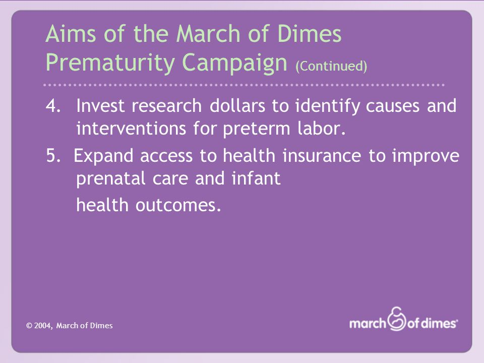 © 2004, March of Dimes Summary Preterm birth is the most acute problem in maternal-child health.