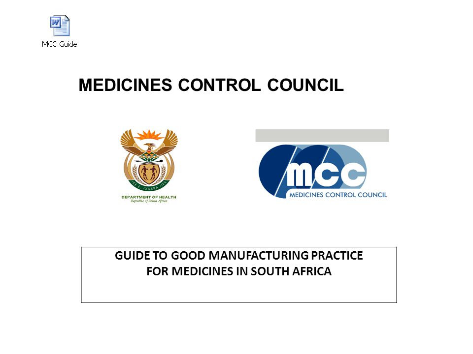 MEDICINES CONTROL COUNCIL GUIDE TO GOOD MANUFACTURING PRACTICE FOR MEDICINES IN SOUTH AFRICA
