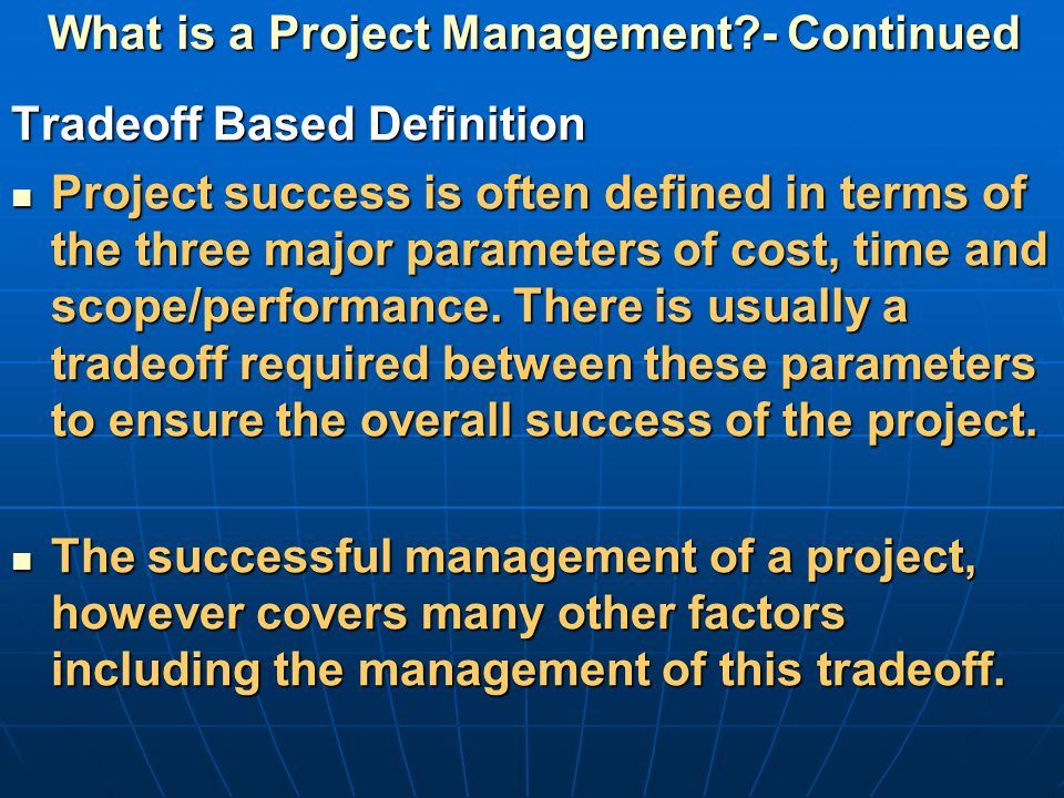 PROGRAM MANAGEMENT Program management is more complex that the management of multiple projects.