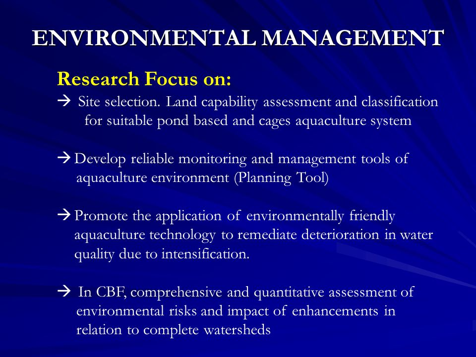 ENVIRONMENTAL MANAGEMENT Research Focus on:  Site selection.