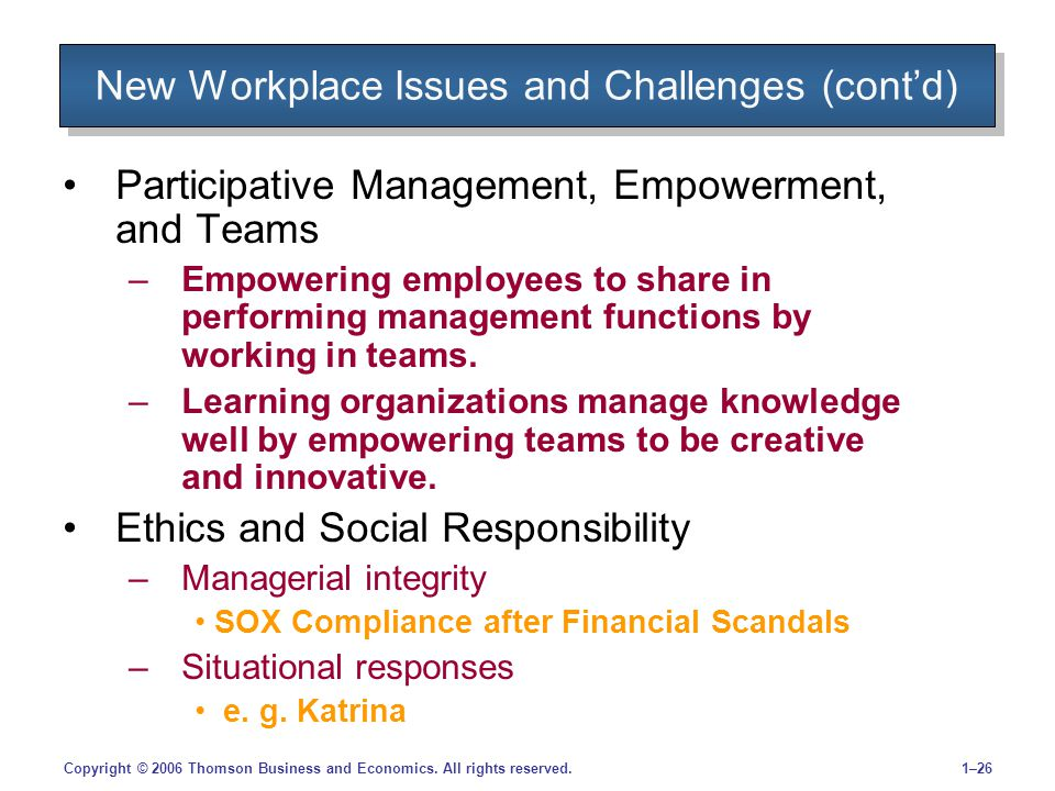 1–26Copyright © 2006 Thomson Business and Economics. All rights reserved. New Workplace Issues and Challenges (cont'd) Participative Management, Empow