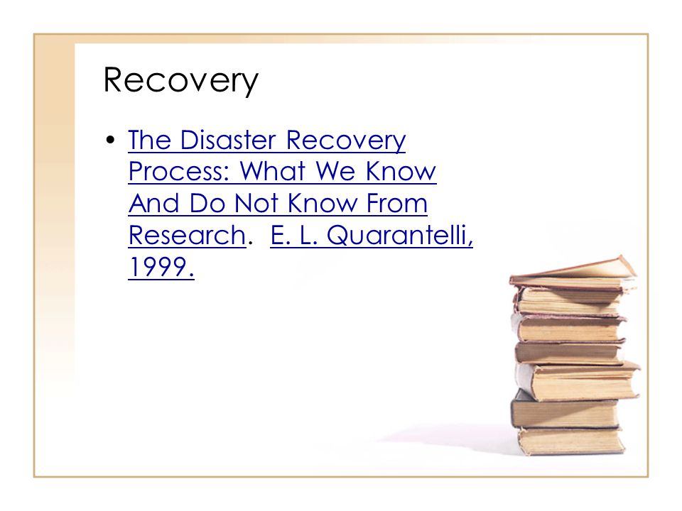 Recovery The Disaster Recovery Process: What We Know And Do Not Know From Research.