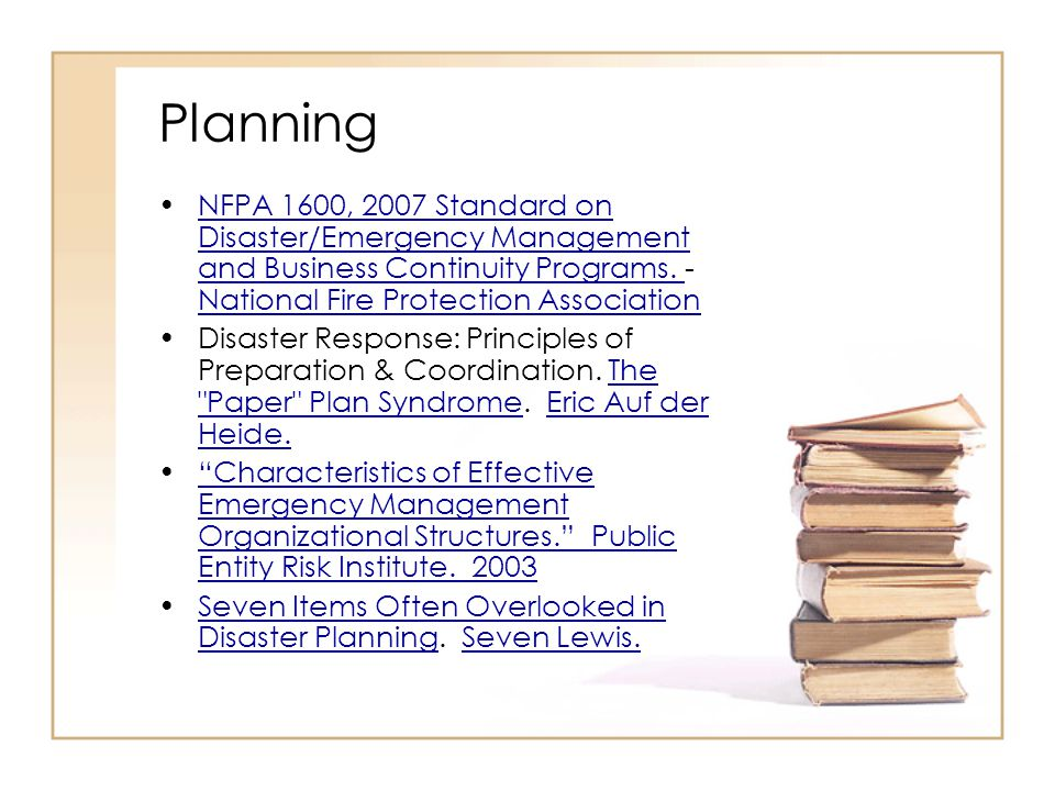 Planning NFPA 1600, 2007 Standard on Disaster/Emergency Management and Business Continuity Programs.