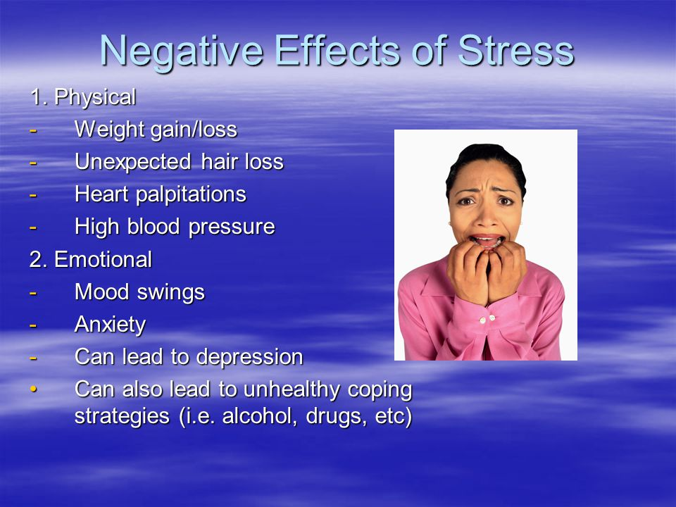 Negative Effects of Stress 1.
