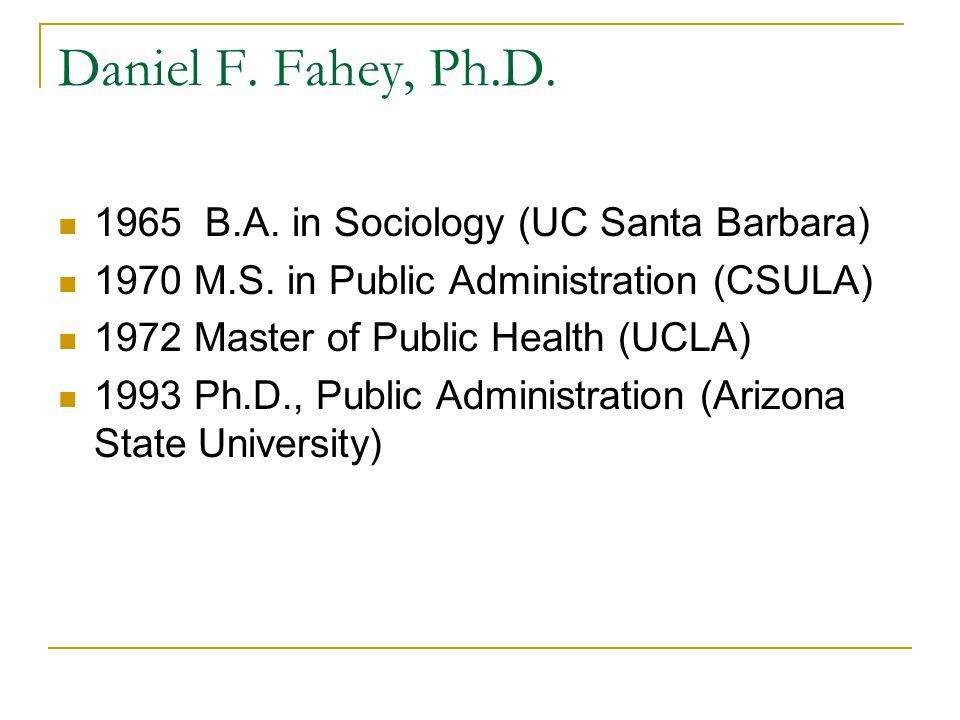 1965 B.A. in Sociology (UC Santa Barbara) 1970 M.S.