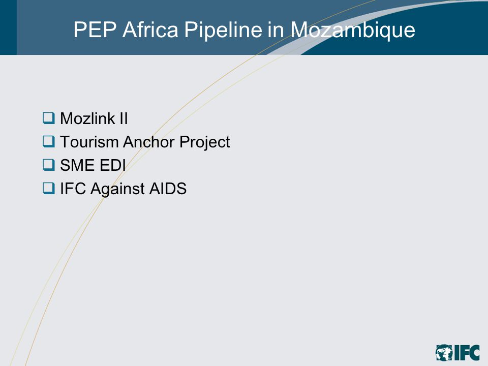 PEP Africa Pipeline in Mozambique  Mozlink II  Tourism Anchor Project  SME EDI  IFC Against AIDS