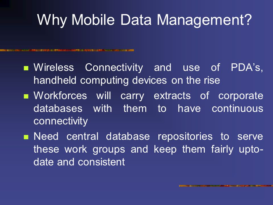 Why Mobile Data Management.