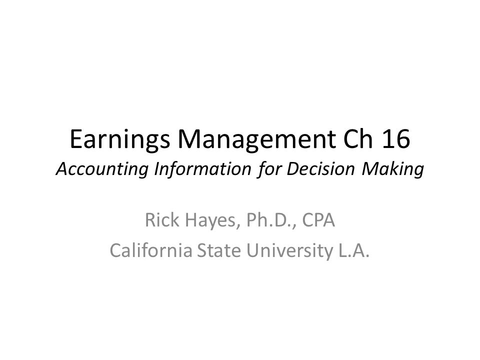 Earnings Management A conscious manipulation of accounting processes or numbers to make a company s operations or financial position look better in order to gain some benefit for themselves or to increase the stock price of the firm.
