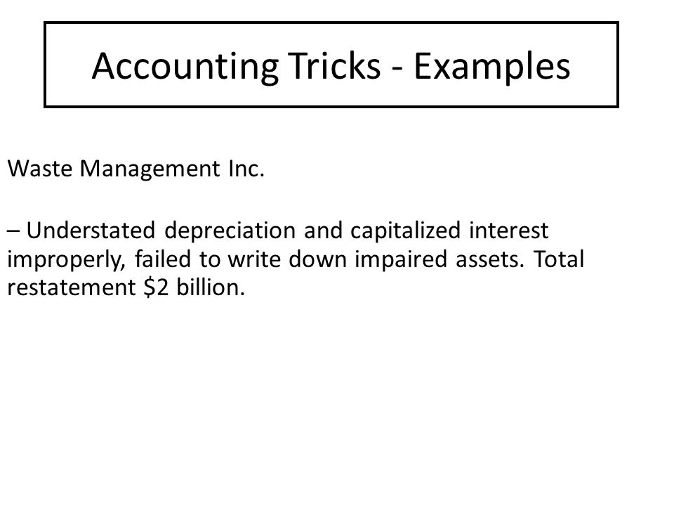 Accounting Tricks - Examples Waste Management Inc.