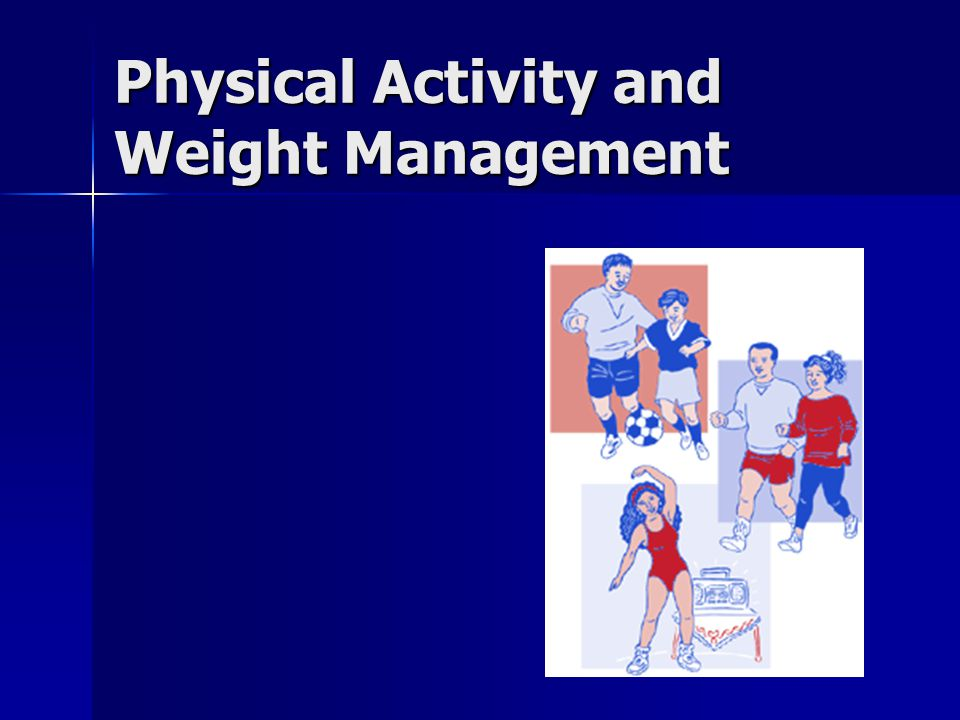 Physical Activity and Weight Management