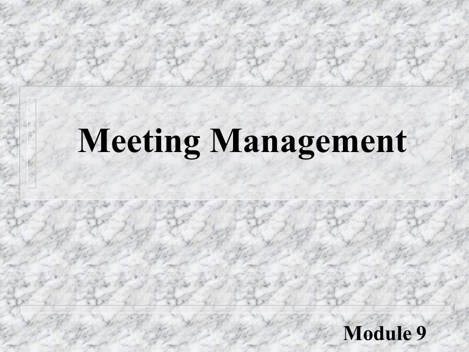 Meeting Management Module 9