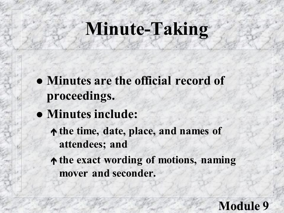 Minute-Taking l Minutes are the official record of proceedings.