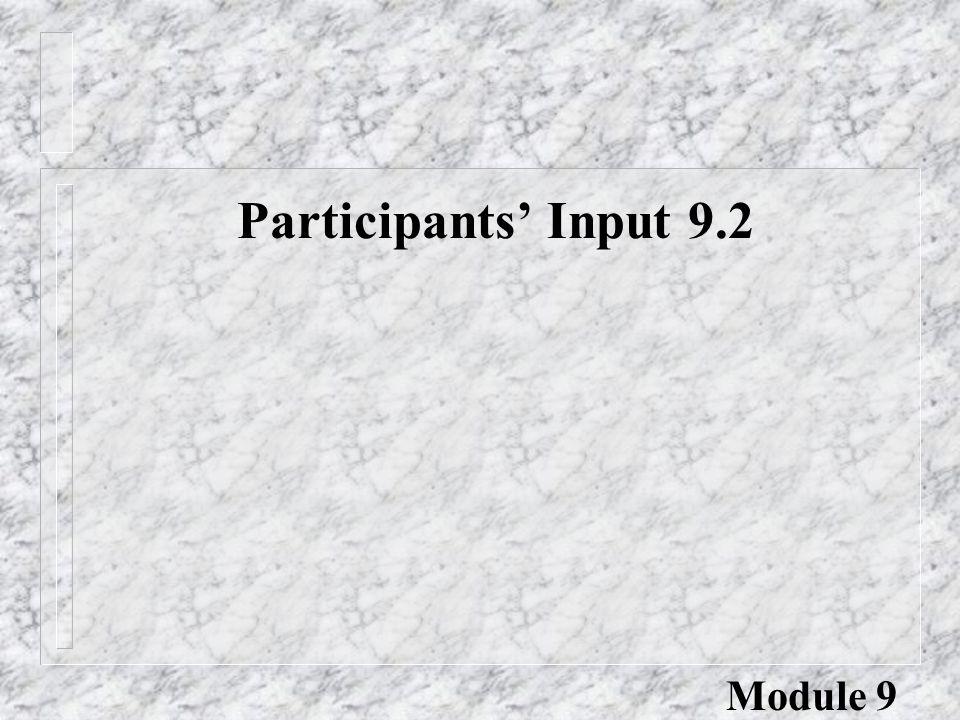 Participants' Input 9.2 Module 9