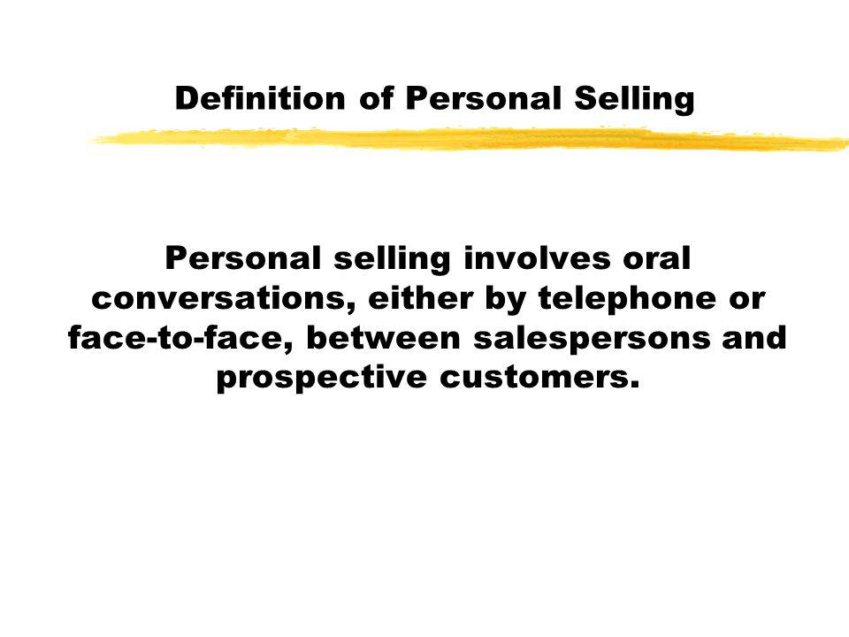 Roles of Personal Selling a.Identifying decision makers, decision processes, and qualified buyers b.Promoting to corporate, travel trade, and other groups c.Generating increased sales at the point of purchase d.Providing detailed and up-to-date information to the travel trade e.Maintaining a personal relationship with key clients f.Gathering information on competitors' promotions