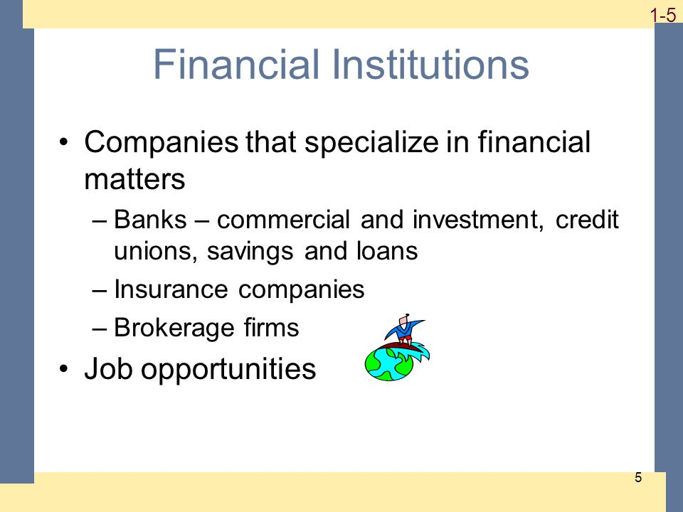 1-6 6 International Finance This is an area of specialization within each of the areas discussed so far It may allow you to work in other countries or at least travel on a regular basis Need to be familiar with exchange rates and political risk Need to understand the customs of other countries; speaking a foreign language fluently is also helpful