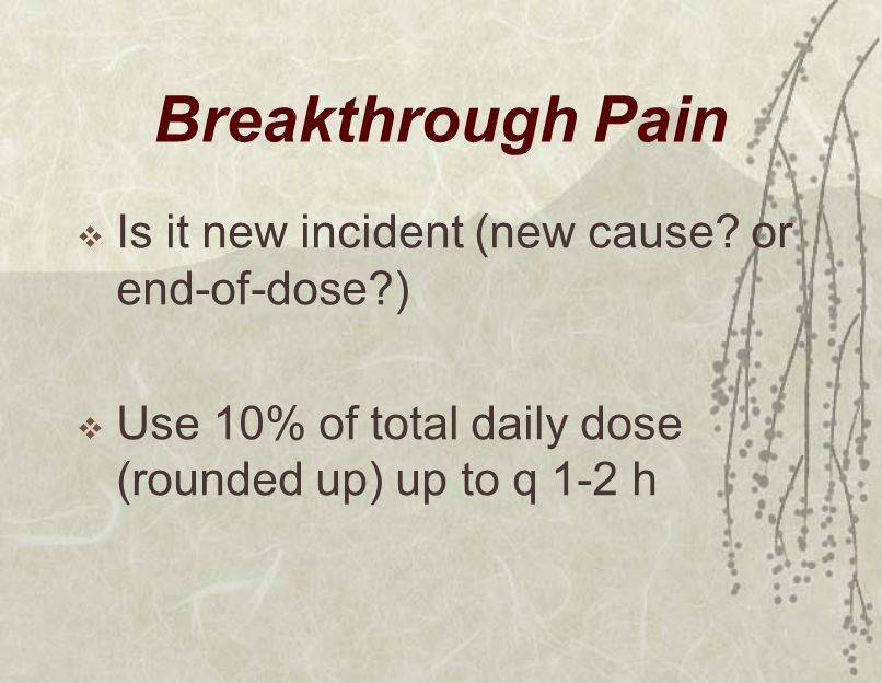 Breakthrough Pain  Is it new incident (new cause.
