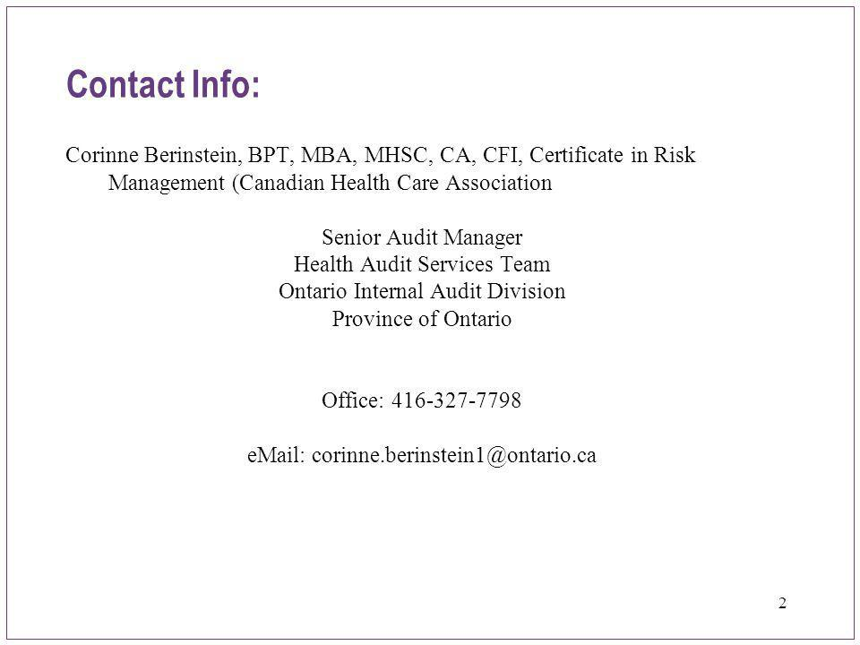 2 Contact Info: Corinne Berinstein, BPT, MBA, MHSC, CA, CFI, Certificate in Risk Management (Canadian Health Care Association Senior Audit Manager Hea