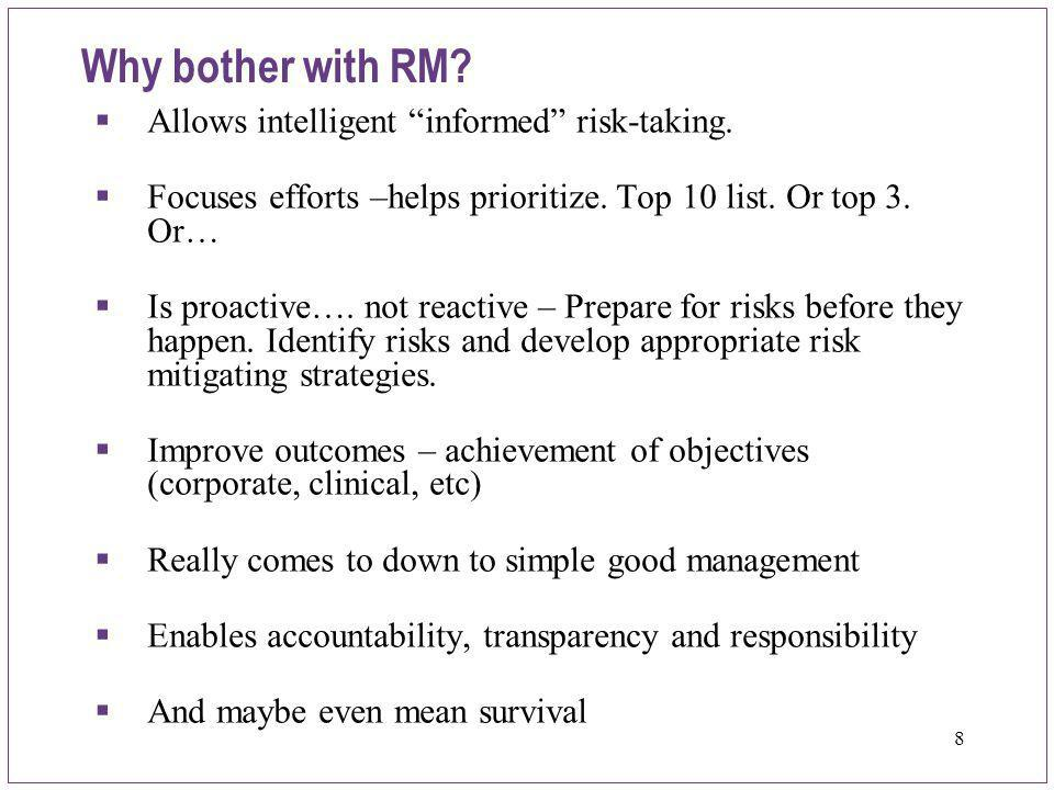 9 A risk is ANYTHING that may affect the achievement of an organization's objectives.