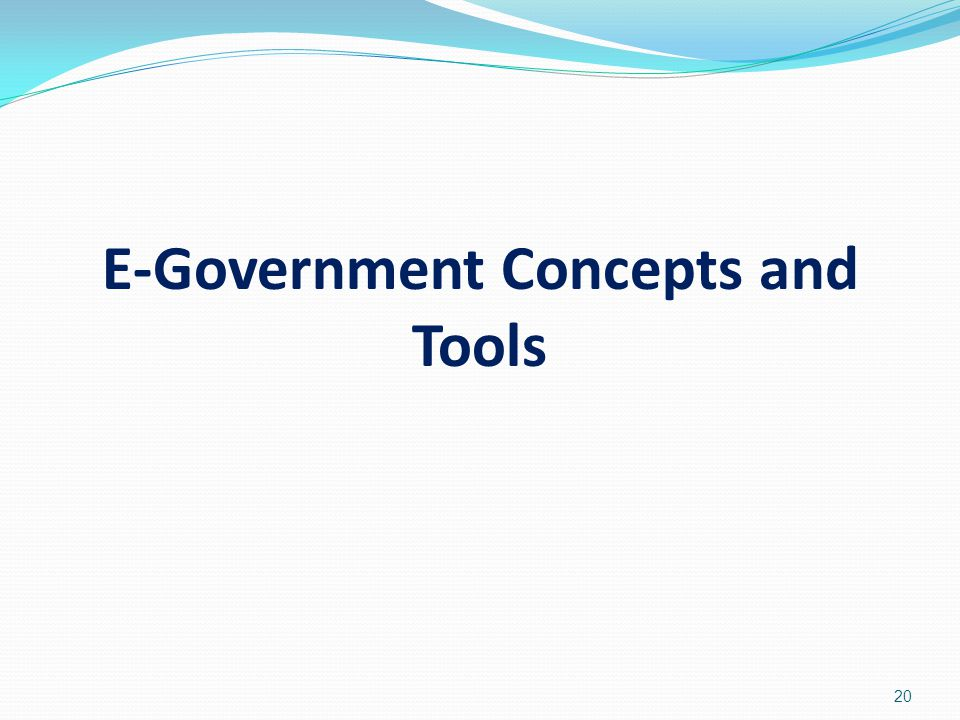 E-Government Concepts and Tools 20