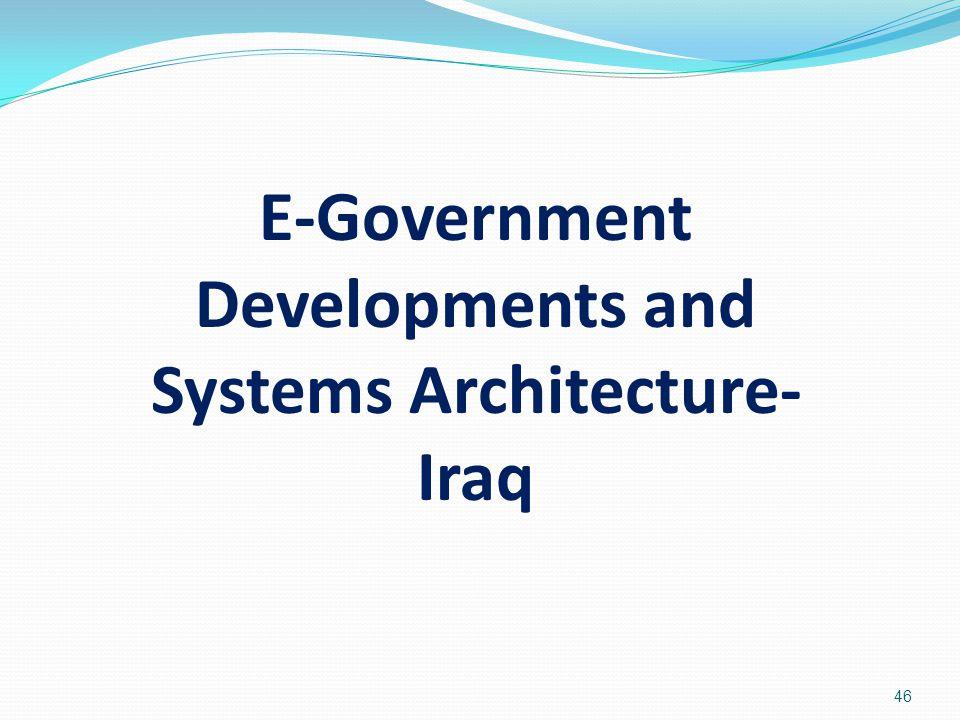 E-Government Developments and Systems Architecture- Iraq 46