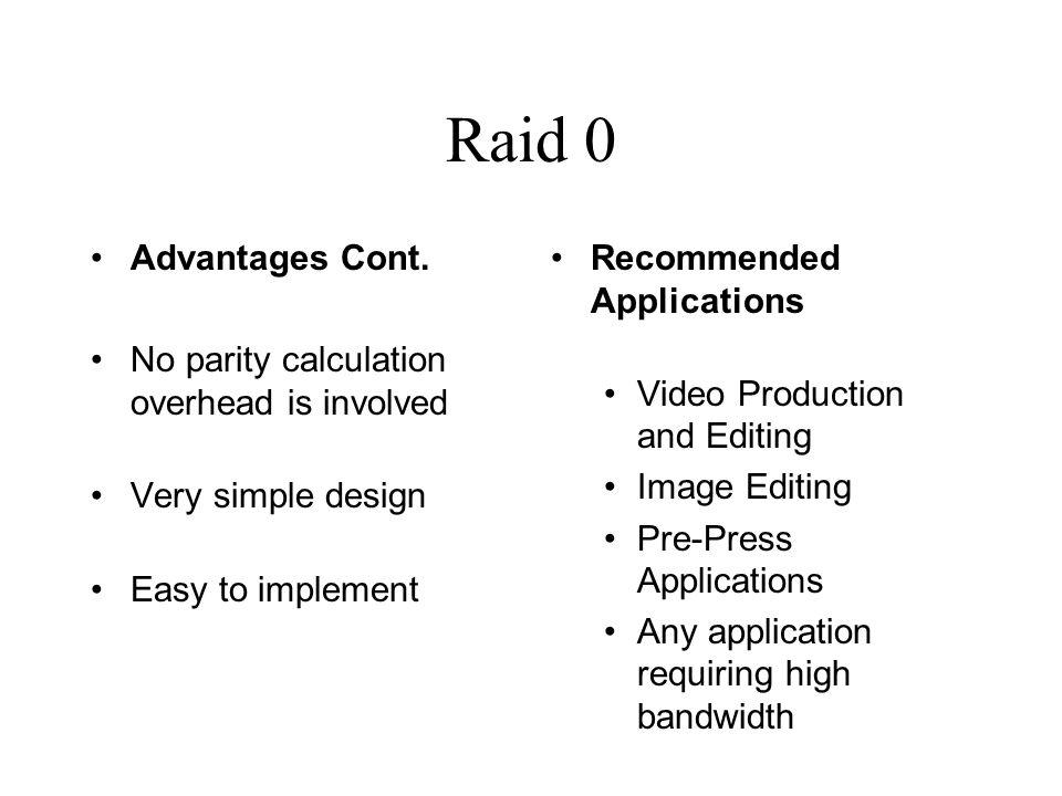 Raid 0 Advantages Cont.