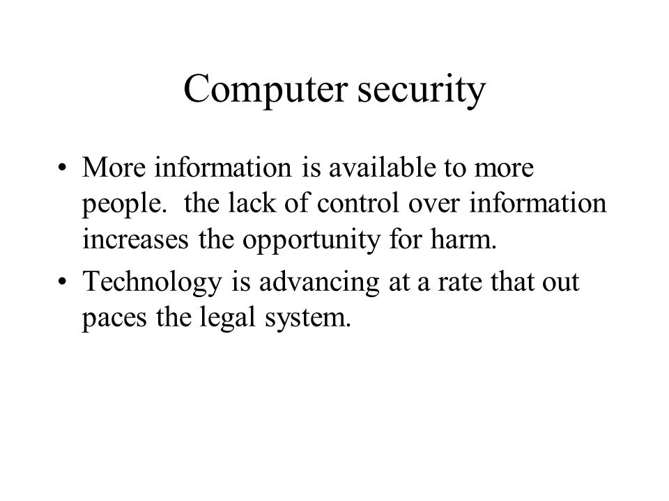 Computer security More information is available to more people.
