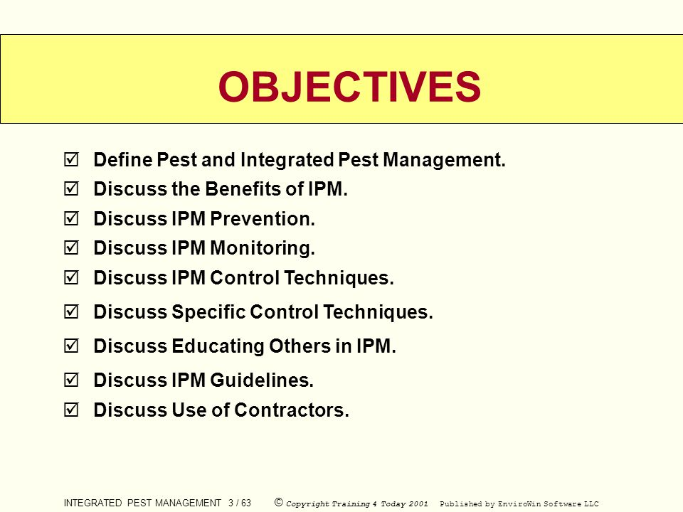 INTEGRATED PEST MANAGEMENT 3 / 63 © Copyright Training 4 Today 2001 Published by EnviroWin Software LLC  Define Pest and Integrated Pest Management.