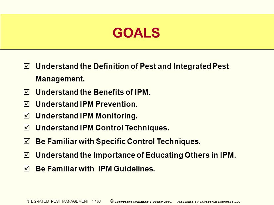 INTEGRATED PEST MANAGEMENT 4 / 63 © Copyright Training 4 Today 2001 Published by EnviroWin Software LLC  Understand the Definition of Pest and Integr