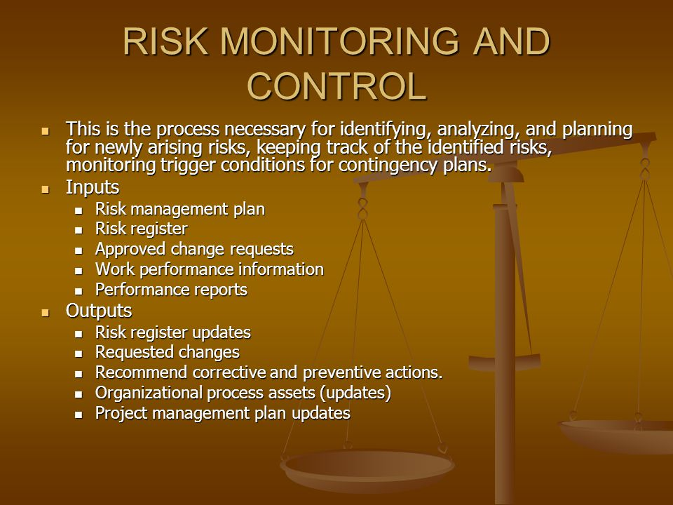 RISK MONITORING AND CONTROL This is the process necessary for identifying, analyzing, and planning for newly arising risks, keeping track of the identified risks, monitoring trigger conditions for contingency plans.